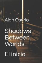 Shadows Between Worlds