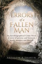 Error's of a Fallen Man: Most Crime Novels Are Purely Fictional. This One Is A Memoir!