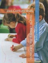How to Develop the Education: 21st Century Skills