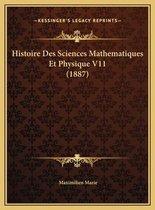 Histoire Des Sciences Mathematiques Et Physique V11 (1887) Histoire Des Sciences Mathematiques Et Physique V11 (1887)