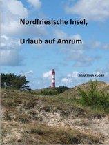 Nordfriesische Insel, Urlaub auf Amrum