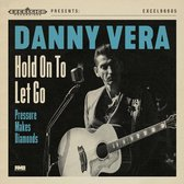 Danny Vera - Pressure Makes Diamonds 2020 (7 Inch Vinyl Single)