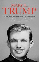 Boek cover Too Much and Never Enough [Engels] van Mary L. Trump (Hardcover)