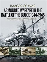 Armoured Warfare in the Battle of the Bulge, 1944–1945