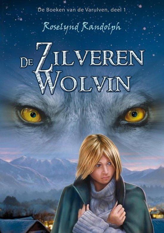De boeken van de Varulven 1 - De zilveren wolvin - Rosalynd Randolph |
