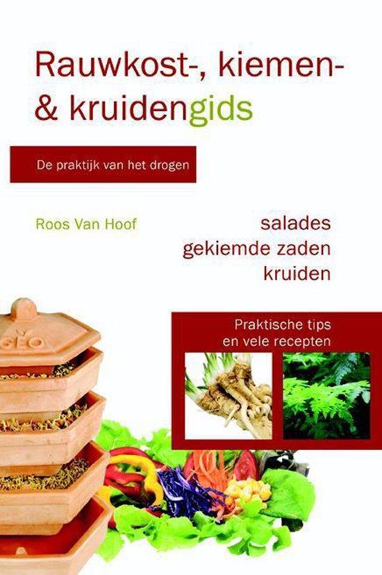 Rauwkost-, kiemen- en kruidengids - Roos Van Hoof |