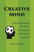 Creative Mind. Development of Free-Thinking Football Players