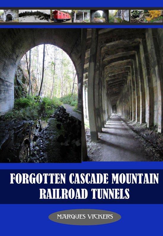 Boek cover Forgotten Cascade Mountain Railroad Tunnels van Marques Vickers (Onbekend)