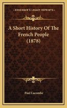A Short History of the French People (1878)