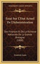 Essai Sur L'Etat Actuel de L'Administration