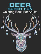 Deer Super Fun Coloring Book for Adults