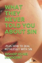 What They Never Told You about Sin
