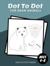 Dot To Dot For Draw Animals Kids Activity Book Ages 4-8