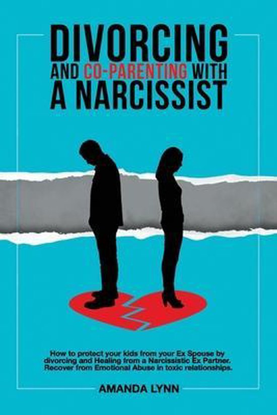 Divorcing and Co-parenting with a Narcissist