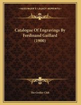Catalogue of Engravings by Ferdinand Gaillard (1900)