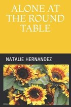 Alone at the Round Table