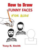 How to Draw Funny Faces for Kids