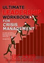 The Ultimate Leadership Workbook for Crisis Management