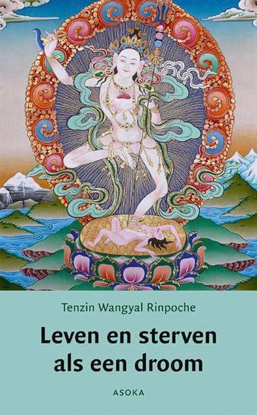 Leven en sterven als een droom - Tenzin Wangyal Rinpoche   Fthsonline.com