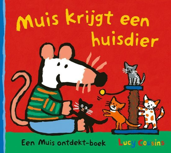 Muis krijgt een huisdier - Lucy Cousins |