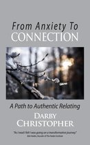 From Anxiety To Connection