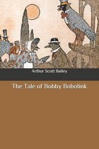 The Tale of Bobby Bobolink