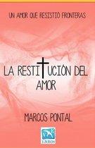 La Restitucion del Amor