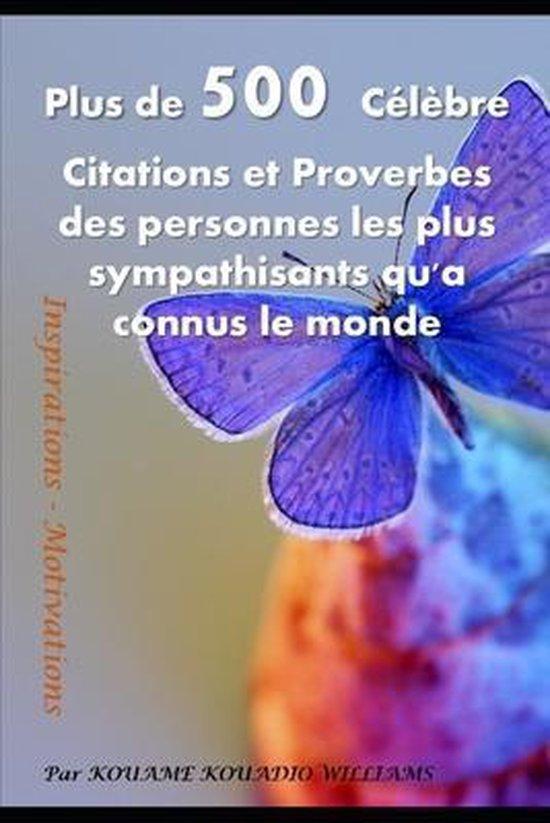 Plus de 500 Celebre Citations et Proverbes des personnes les plus sympathisants qu'a connus le monde
