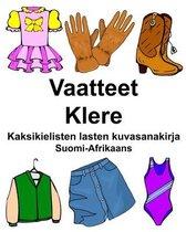 Suomi-Afrikaans Vaatteet/Klere Kaksikielisten lasten kuvasanakirja