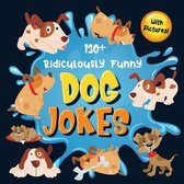 130+ Ridiculously Funny Dog Jokes