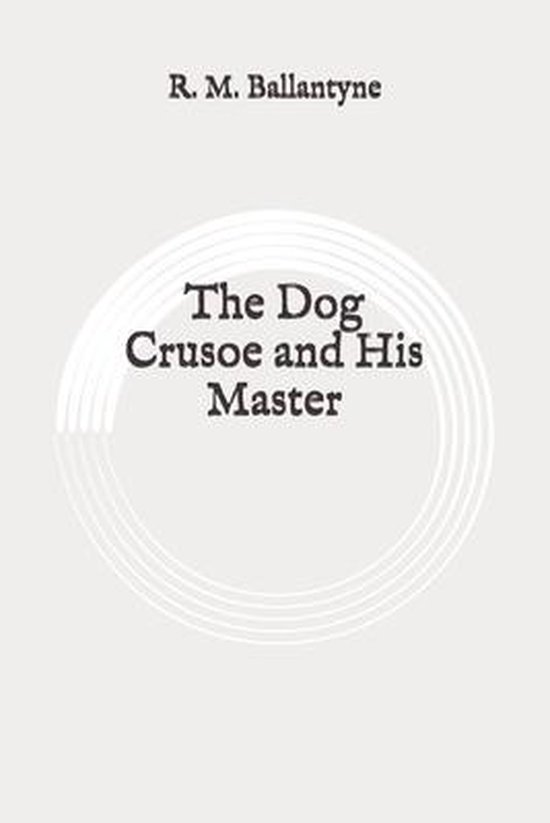 The Dog Crusoe and His Master: Original