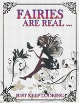 Fairies Are Real... Just Keep Looking