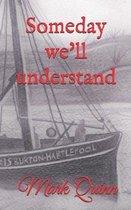 Someday we'll understand