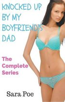 Knocked Up By My Boyfriend's Dad - The Complete Series