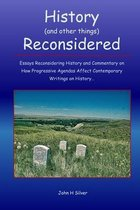 History (and other things) Reconsidered