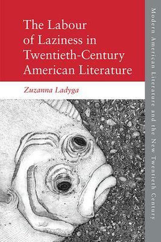 The Labour of Laziness in Twentieth-Century American Literature