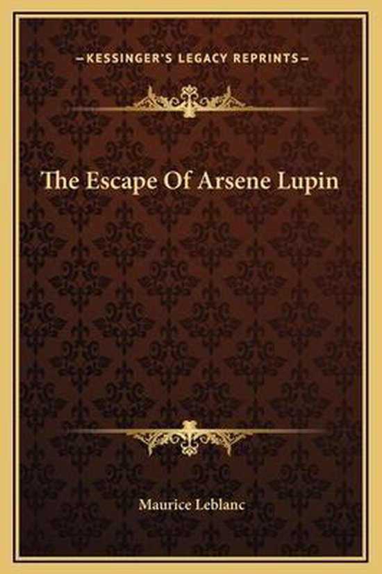 Boek cover The Escape of Arsene Lupin van Maurice Leblanc (Hardcover)