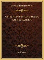 Of the Will of the Great Mystery and Good and Evil
