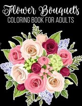 Flower Bouquets Coloring Book for Adults