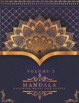 Mandala Coloring Books For Adults Volume 2