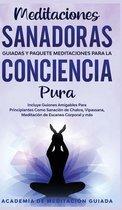 Meditaciones Sanadoras Guiadas y Paquete Meditaciones Para la Conciencia Pura