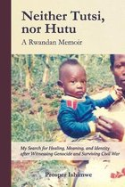 Omslag Neither Tutsi, Nor Hutu