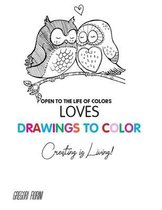 Drawings To Color - Love - Creating is Living!