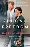 Finding Freedom: Harry and Meghan and the Making of a Modern Royal Family (Engelse editie)