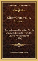 Oliver Cromwell, a History