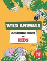 Wild Animals Coloring Book for Kids Ages 8-12