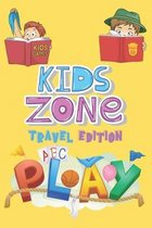 Kids Zone Travel Edition