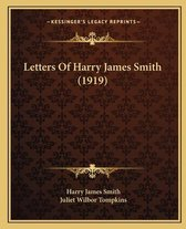 Letters of Harry James Smith (1919) Letters of Harry James Smith (1919)