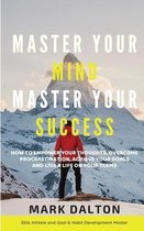 Master Your Mind - Master Your Success
