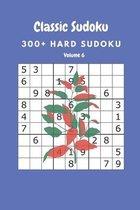 Classic Sudoku: 300+ Hard sudoku Volume 6